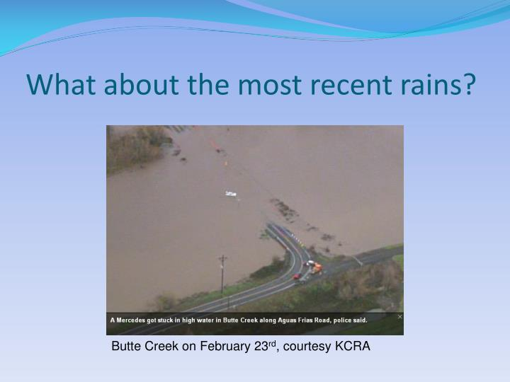 What about the most recent rains?
