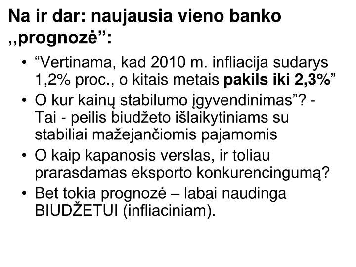 """Na ir dar: naujausia vieno banko ,,prognozė"""":"""