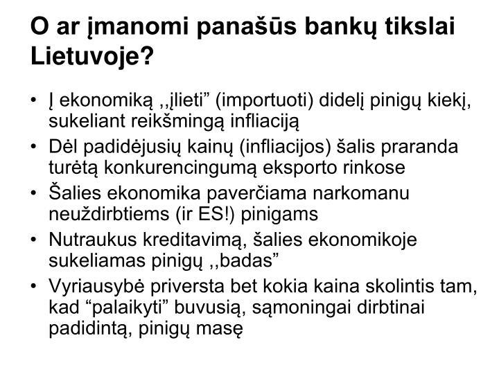 O ar įmanomi panašūs bankų tikslai Lietuvoje?