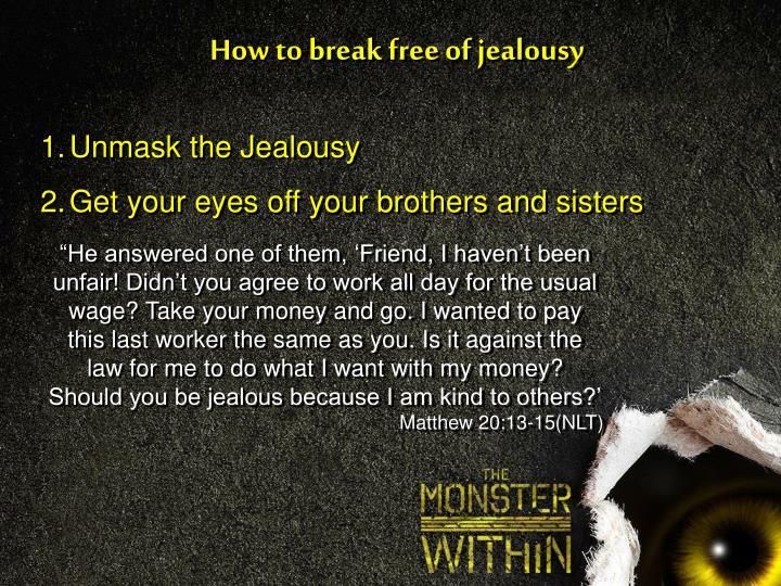 How to break free of jealousy