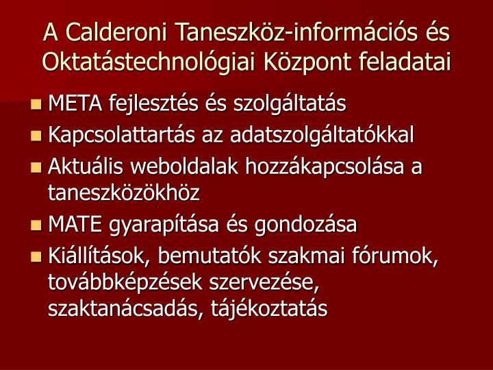 A Calderoni Taneszköz-információs és Oktatástechnológiai Központ feladatai