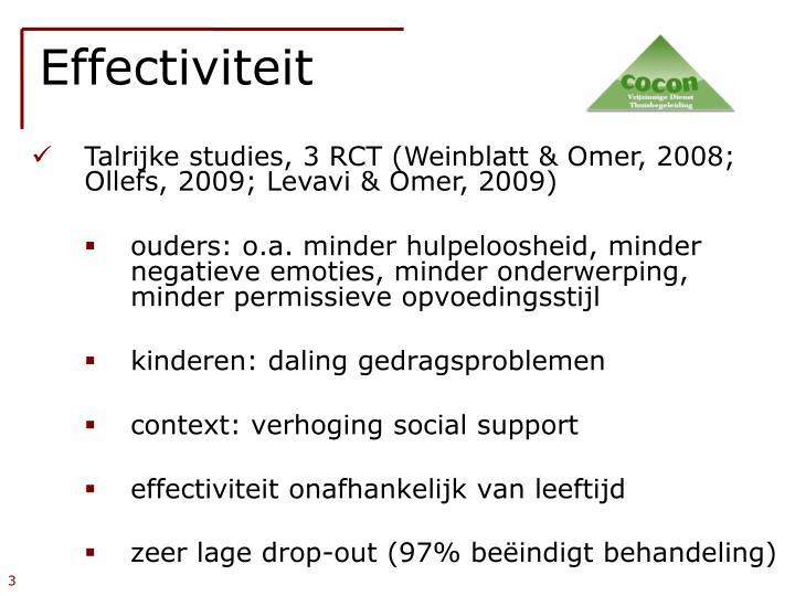 Talrijke studies, 3 RCT (Weinblatt & Omer, 2008; Ollefs, 2009; Levavi & Omer, 2009)