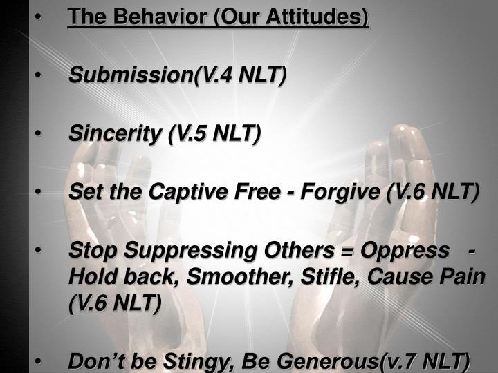 The Behavior (Our Attitudes)