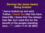serving like jesus means being grateful
