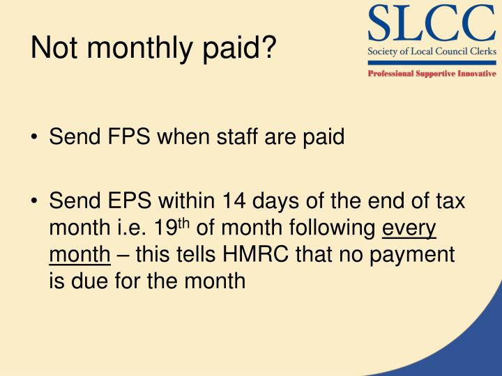 Not monthly paid?