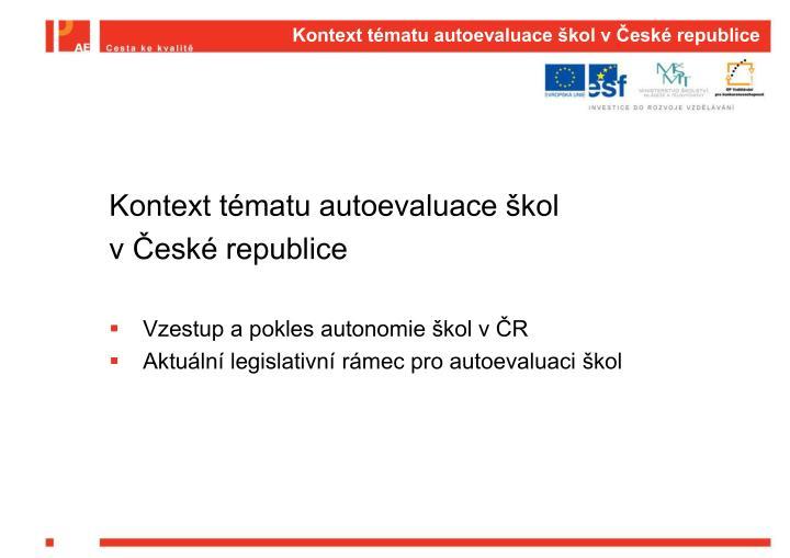 Kontext tématu autoevaluace škol v České republice