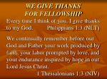 we give thanks for fellowship