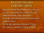we give thanks for the cross
