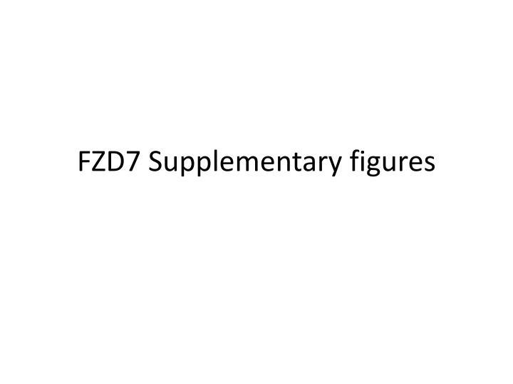fzd7 supplementary figures