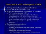 participation and consumption of tor1