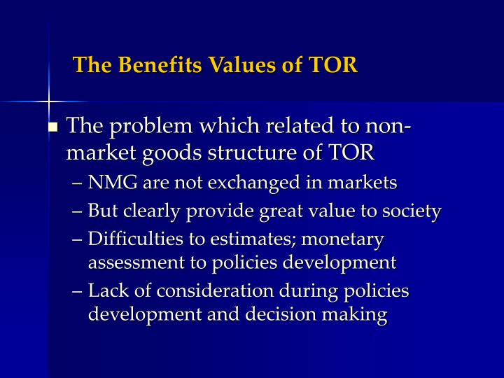 The Benefits Values of TOR