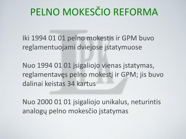 Iki 1994 01 01 pelno mokestis ir GPM buvo reglamentuojami dviejose įstatymuose