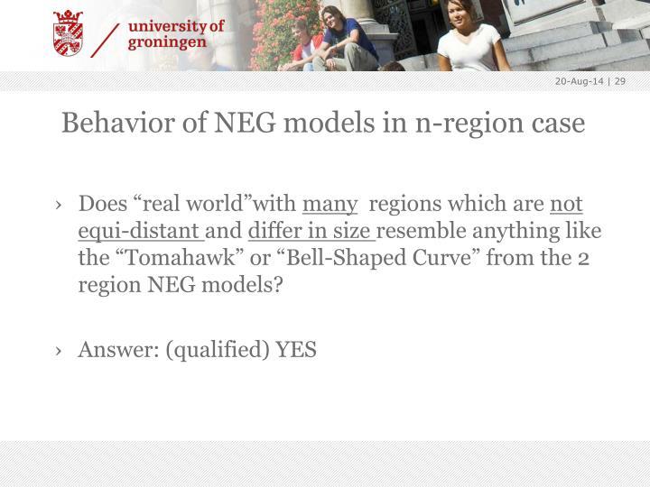 Behavior of NEG models in n-region case