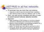 last mud in ad hoc networks