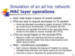 simulation of an ad hoc network mac layer operations