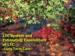 ltc system and estimating expenditure of ltc long term care