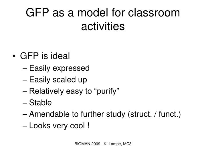 GFP as a model for classroom activities