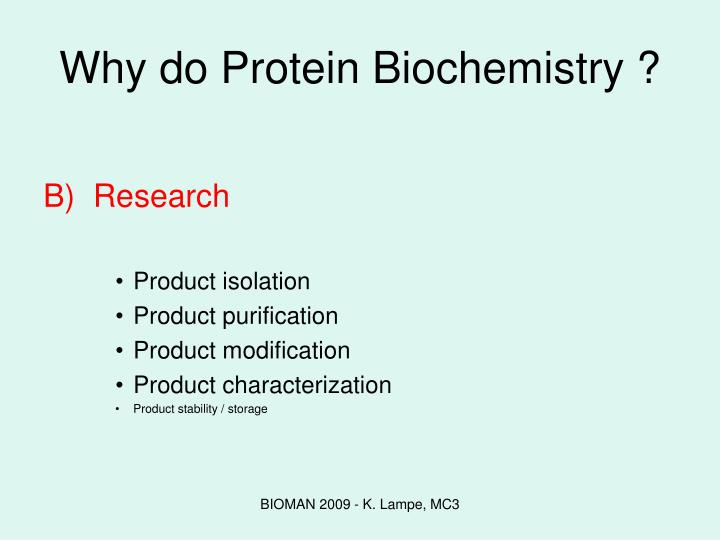 Why do Protein Biochemistry ?