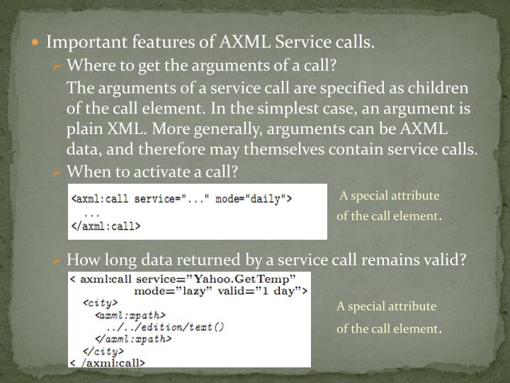 Important features of AXML Service calls.