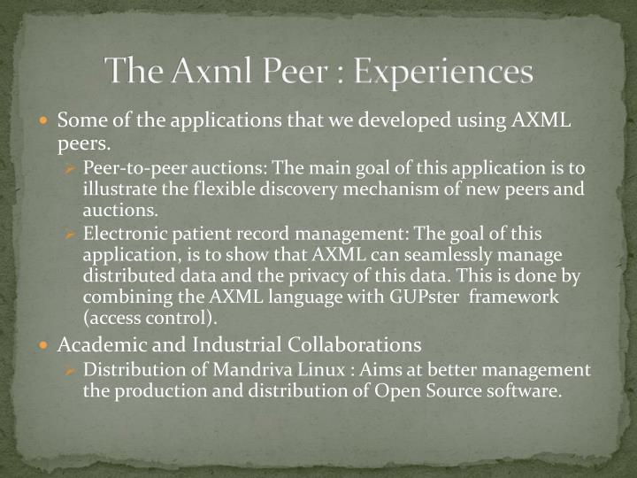 The Axml Peer : Experiences