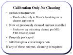 calibration only no cleaning