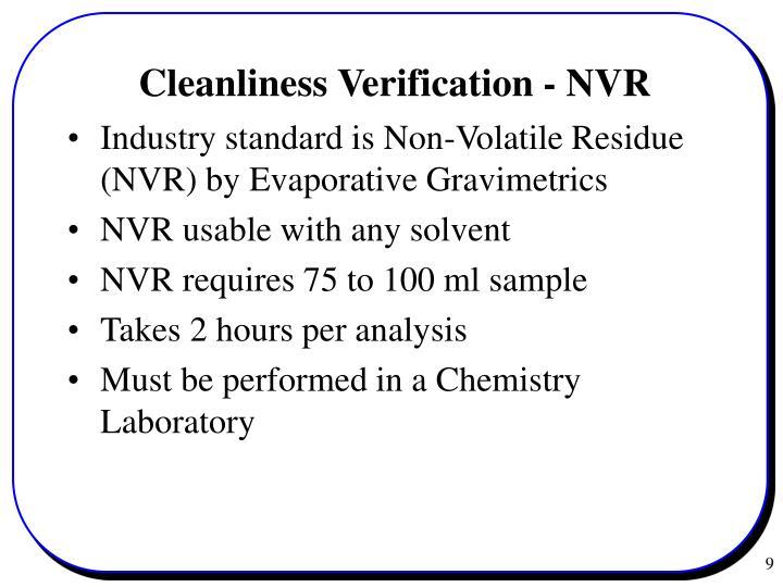 Industry standard is Non-Volatile Residue (NVR) by Evaporative Gravimetrics