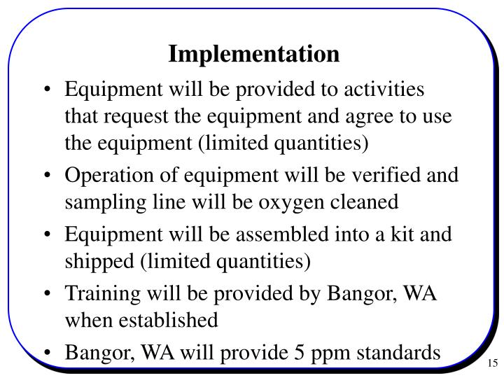 Equipment will be provided to activities that request the equipment and agree to use the equipment (limited quantities)