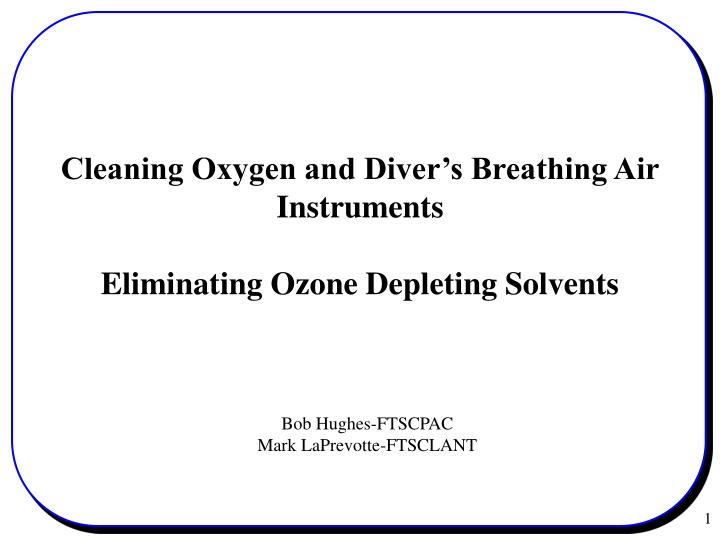 Cleaning Oxygen and Diver's Breathing Air Instruments