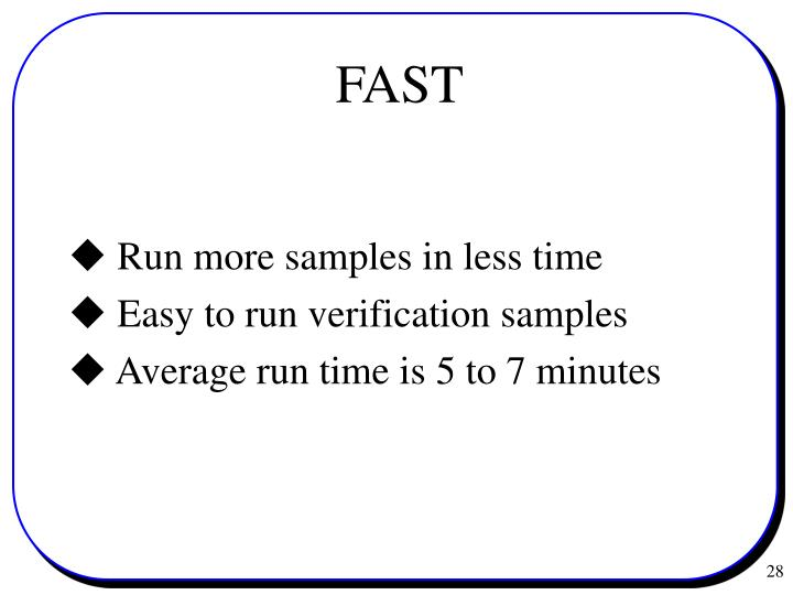  Run more samples in less time