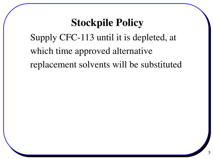 Stockpile Policy