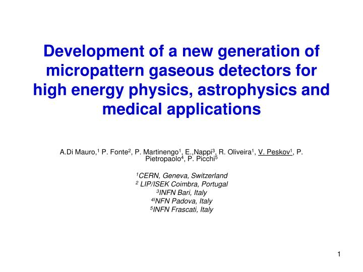Development of a new generation of micropattern gaseous detectors for high energy physics, astrophys...