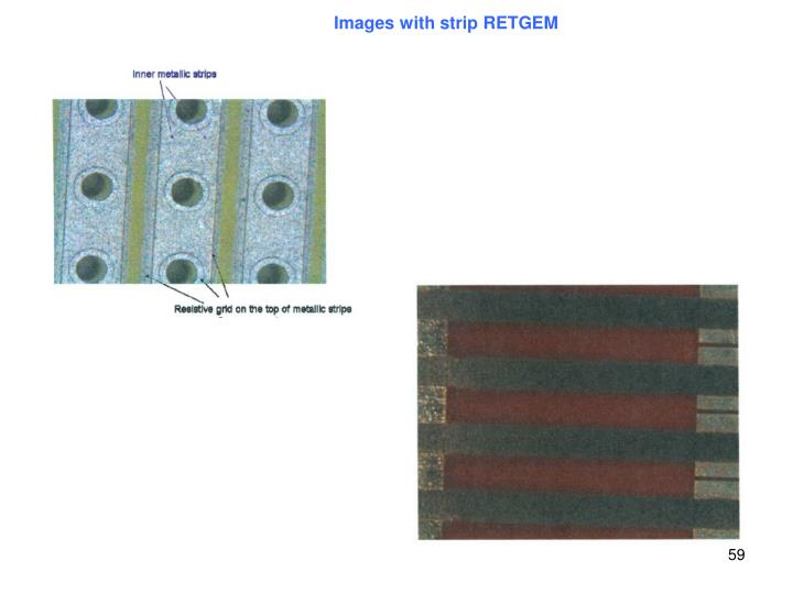 Images with strip RETGEM