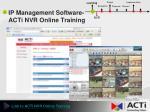 ip management software acti nvr online training