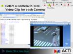 select a camera to test video clip for each camera