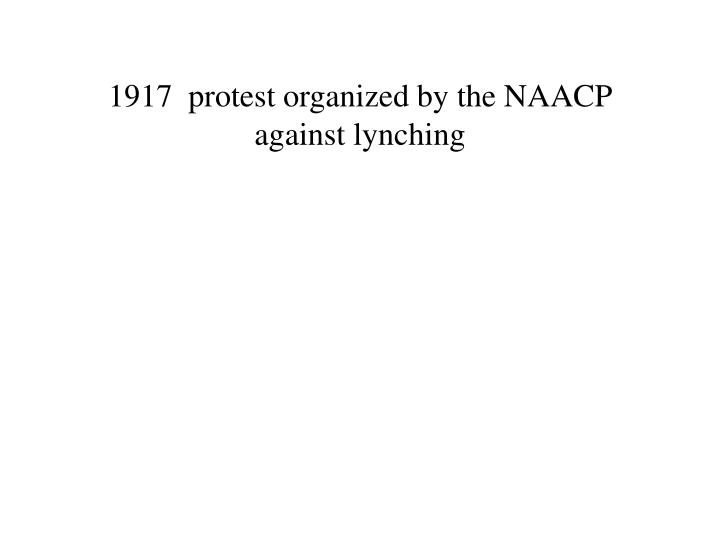 1917  protest organized by the NAACP against lynching