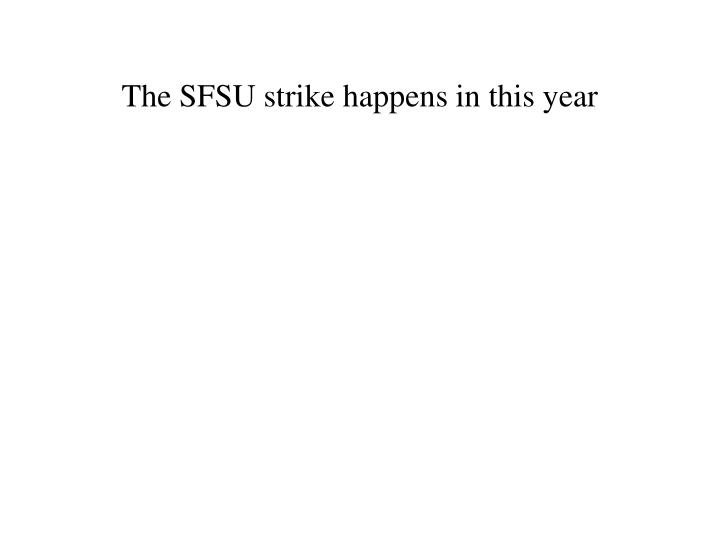 The SFSU strike happens in this year