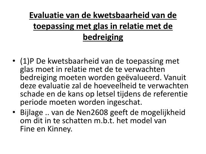 Evaluatie van de kwetsbaarheid van de toepassing met glas in relatie met de bedreiging