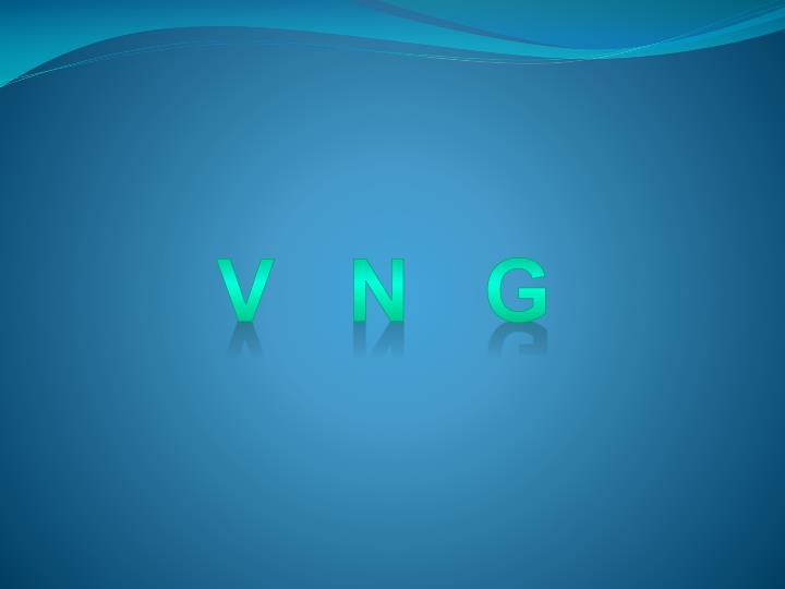 V   N   G