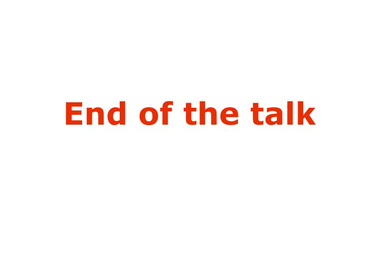 End of the talk