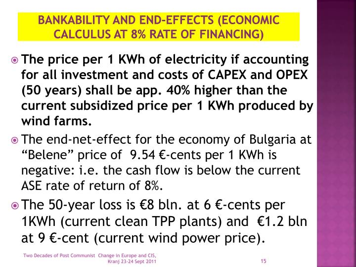 Bankability and end-effects (economic calculus at 8% rate of financing)