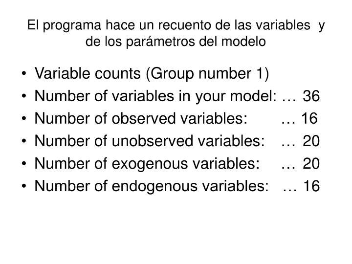 El programa hace un recuento de las variables  y de los parámetros del modelo