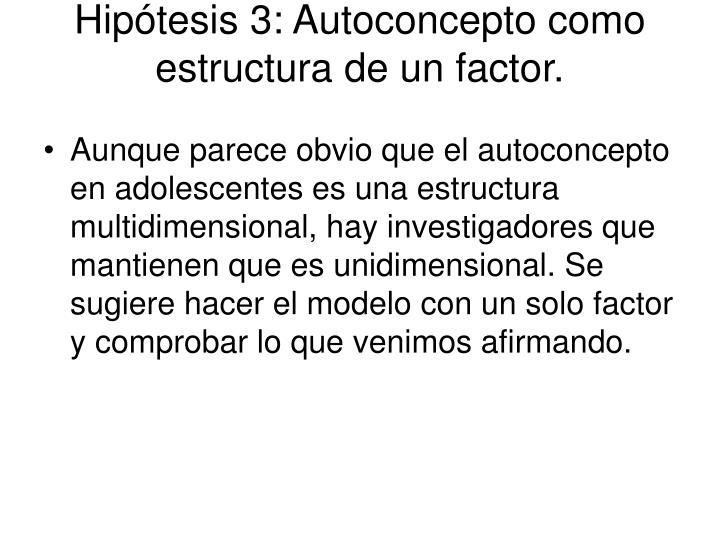 Hipótesis 3: Autoconcepto como estructura de un factor.
