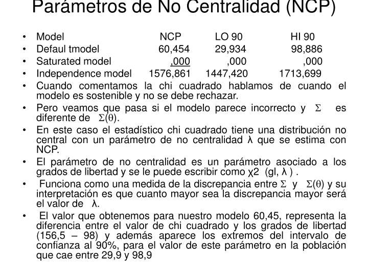 Parámetros de No Centralidad (NCP)