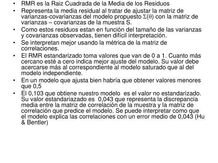 RMR es la Raiz Cuadrada de la Media de los Residuos