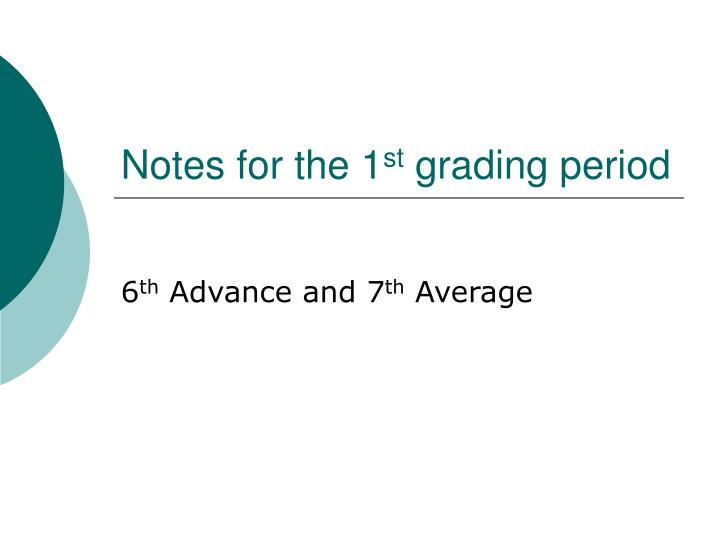 notes for the 1 st grading period