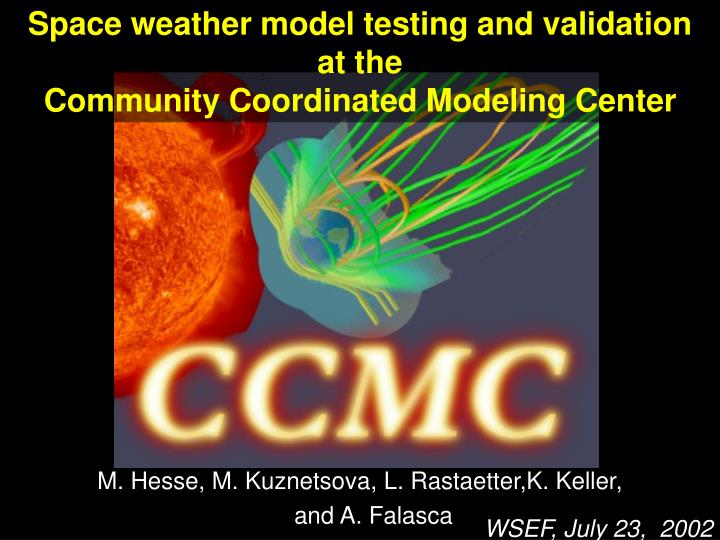 Space weather model testing and validation