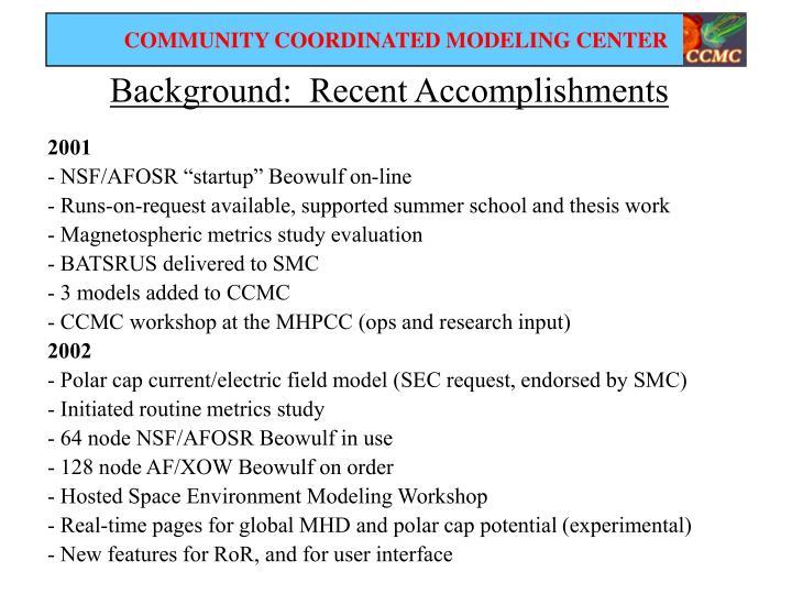 Background:  Recent Accomplishments