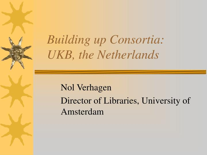 building up consortia ukb the netherlands