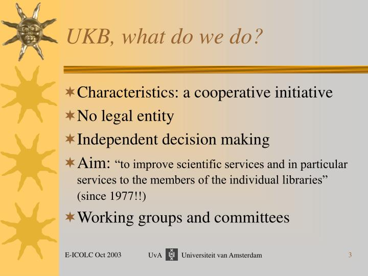 UKB, what do we do?