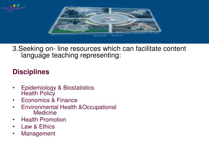 3.Seeking on- line resources which can facilitate content language teaching